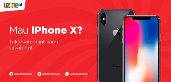 Siapa Mau iPhone X Gratis dari Uzone.id?