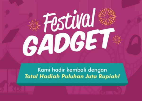Festival Gadget Kembali Hadir, Hadiahnya Mulai HP Hingga SmartTV