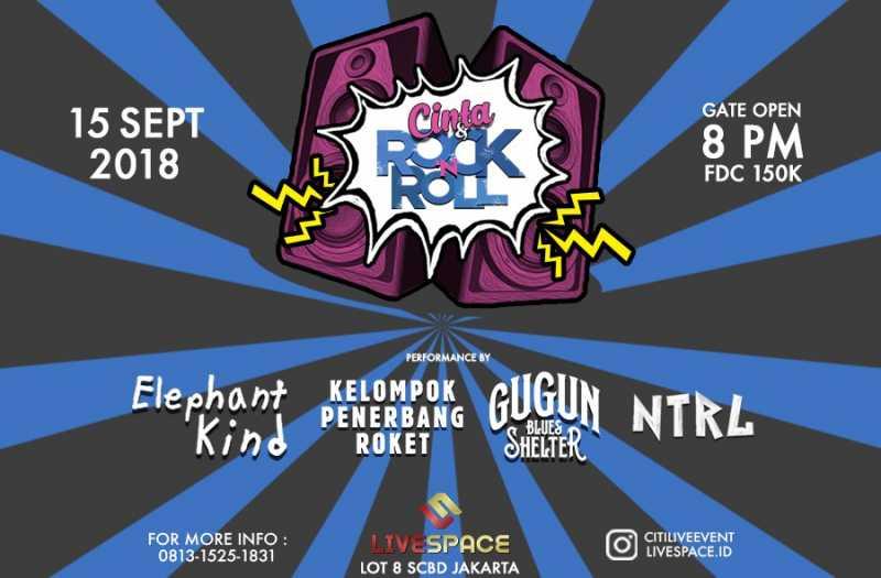 Cinta Rock & Roll Hadirkan Elephant Kind, NTRL, Kelompok Penerbang Roket dan GBS