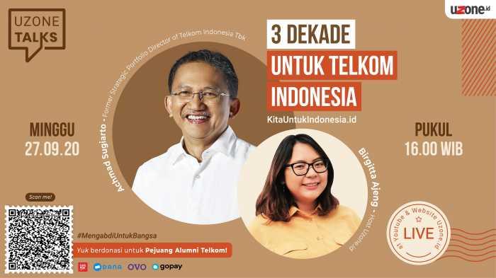 Uzone Talks - 3 Dekade untuk Telkom Indonesia
