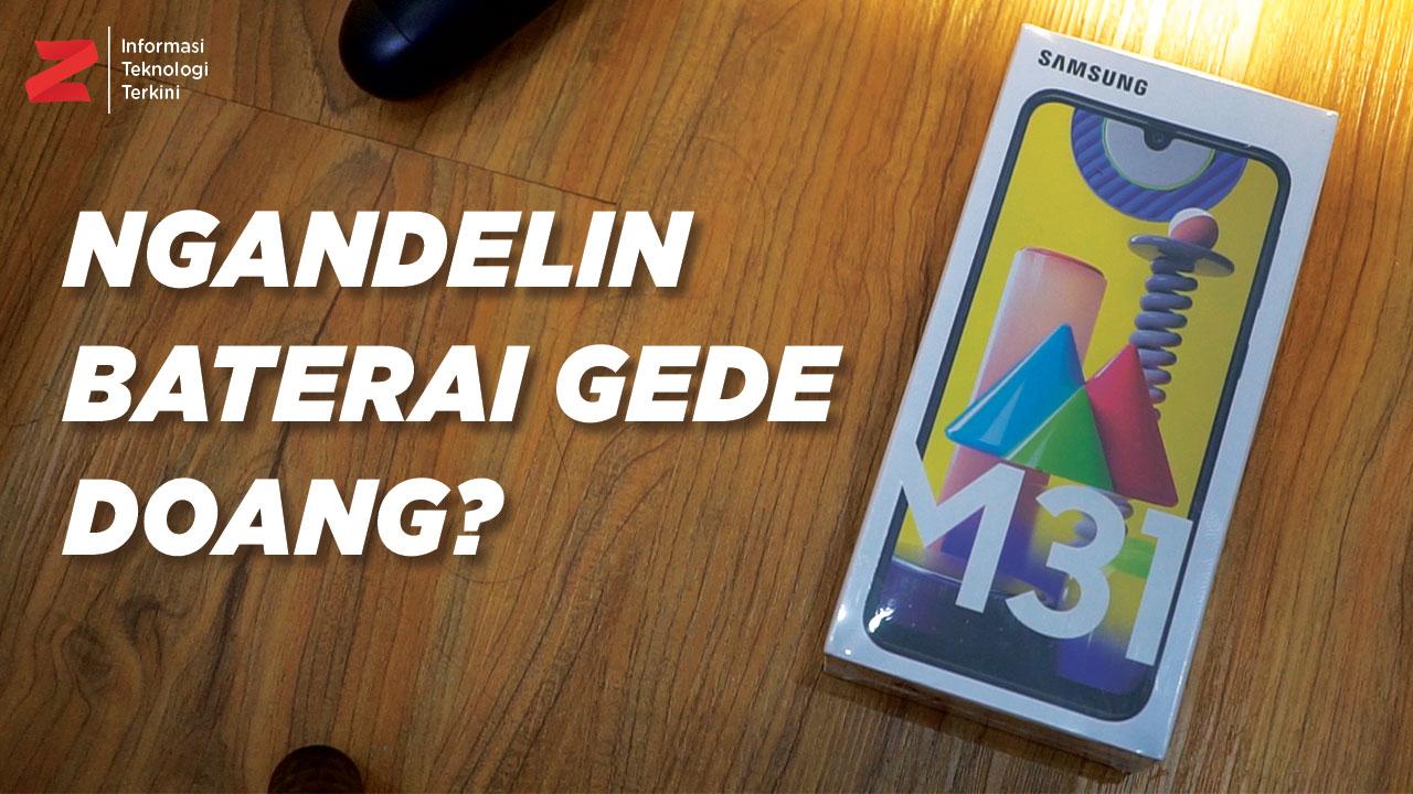 VIDEO: Unboxing Samsung Galaxy M31, Udah Komplit Nih?