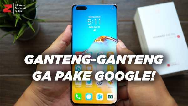 VIDEO: Review Huawei P40 Pro Setelah Sebulan Pakai, Masih Tanpa Google!