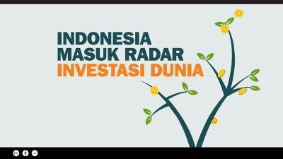 Indonesia Masuk Radar Investasi Dunia