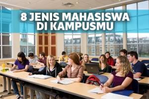 8 Jenis Mahasiswa Unik yang Selalu Ada di Tiap-Tiap Kampus