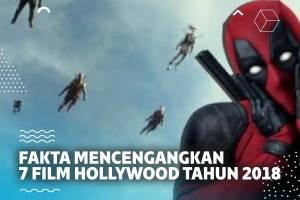 Fakta Mencengangkan di Balik 7 Film Hollywood Terkenal Tahun 2018