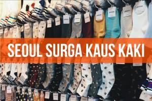 Cari Kaus Kaki Lucu Berharga 10 Ribuan? Seoul Jadi Tempat Berburu yang Tepat