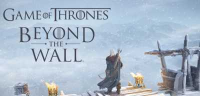 Game of Thrones Beyond the Wall Rilis Tahun Ini