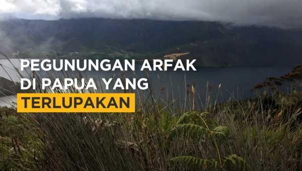 Eksotisme Pegunungan Arfak yang Diapit Danau Laki-laki dan Perempuan