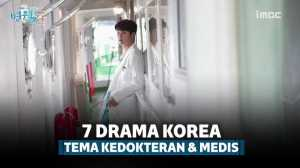 7 Drama Korea Genre Medis yang Jadi Favorit