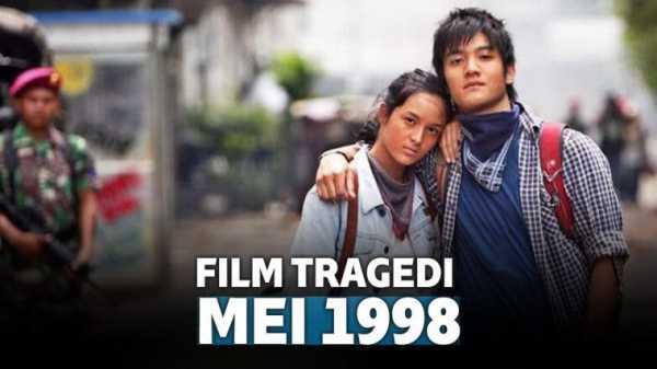 7 Film Indonesia Berlatar Belakang Peristiwa Mei 1998