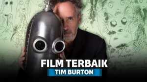 7 Film Tim Burton Terbaik yang Selalu Punya Ciri Khas