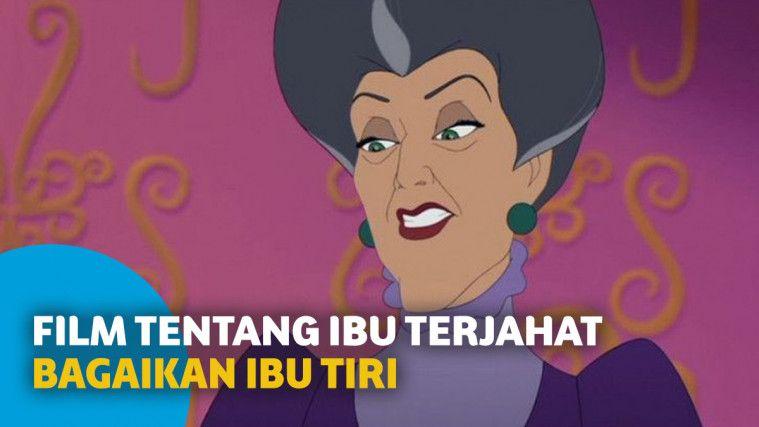 5 Film Tentang Ibu Terjahat yang Lebih Parah dari Ibu Tiri Cinderella
