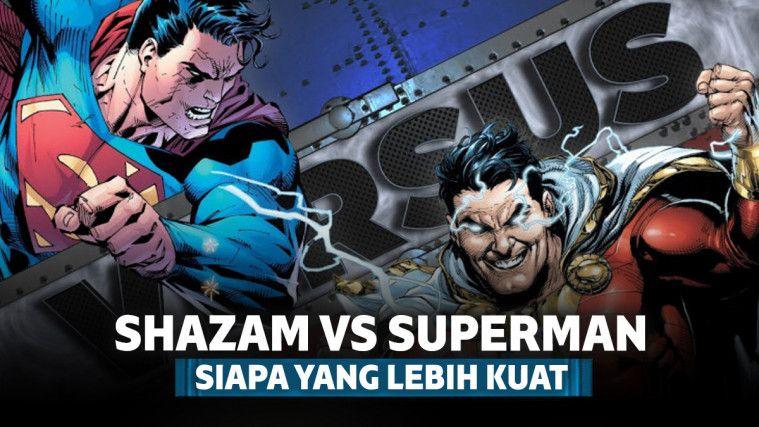 Shazam Vs. Superman, Siapa yang Lebih Kuat?
