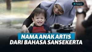 9 Anak Artis Ini Punya Nama dari Bahasa Sansekerta