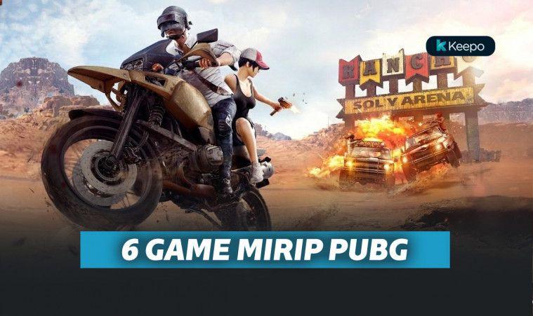 6 Game Mirip PUBG Mobile Terbaik yang Patut Kamu Coba