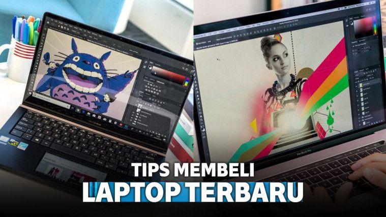 7 Tips Membeli Laptop Terbaru yang Harus Diperhatikan
