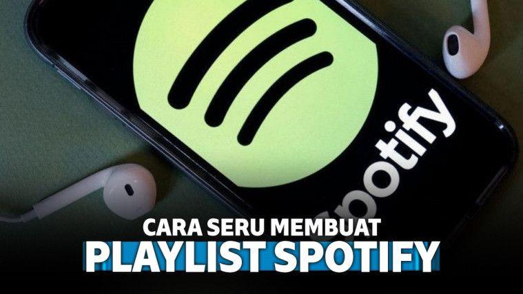 Cara Asyik Mendengarkan Playlist Lagu Spotify Biar Lebih Seru