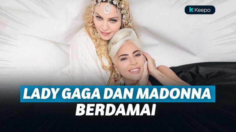 Lama Berseteru, Akhirnya Lady Gaga dan Madonna Berdamai