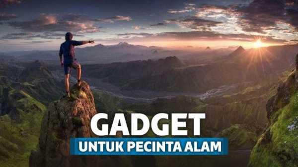 Nikmati Traveling Alam Dengan 8 Gadget Untuk Pecinta Alam Ini