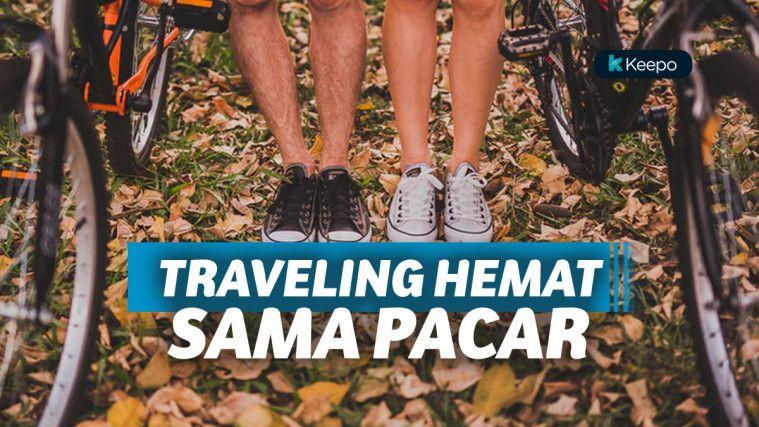 Tips Traveling Murah sama Pasangan, Liburan Seru dan Nggak Ribet!