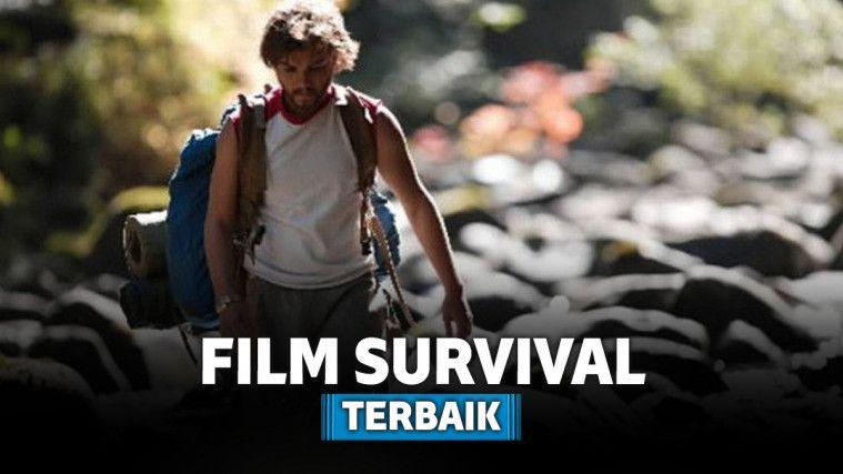5 Film Survival Terbaik yang Akan Memberi Ilmu Bertahan Hidup