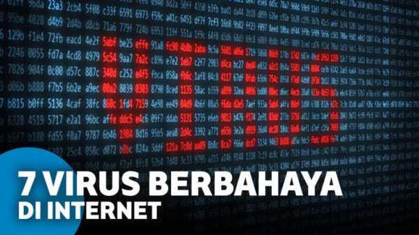 7 Jenis Virus Berbahaya yang Berkeliaran di Internet dan Cara Mengatasiny