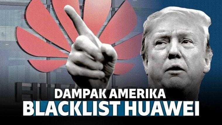 Punya HP Huawei? Ini yang Akan Kamu Alami Akibat Amerika Blacklist Huawei