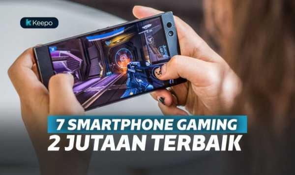 7 Smartphone Gaming 2 Jutaan Terbaik 2019, Buat Kamu yang Hobi Main Game