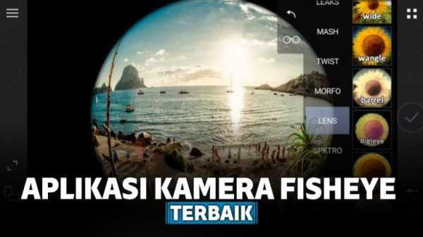 6 Aplikasi Kamera Fisheye Terbaik untuk Android dan iOS