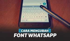 7 Cara Mudah Mengubah Font WhatsApp Menjadi Lebih Keren