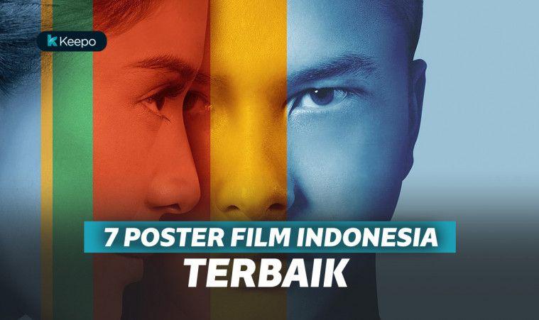 7 Poster Film Indonesia Terbaik. Benar-benar Mewakili Filmnya!