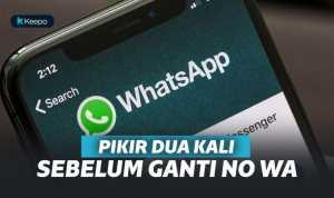Jangan Asal Ganti Nomor WhatsApp!