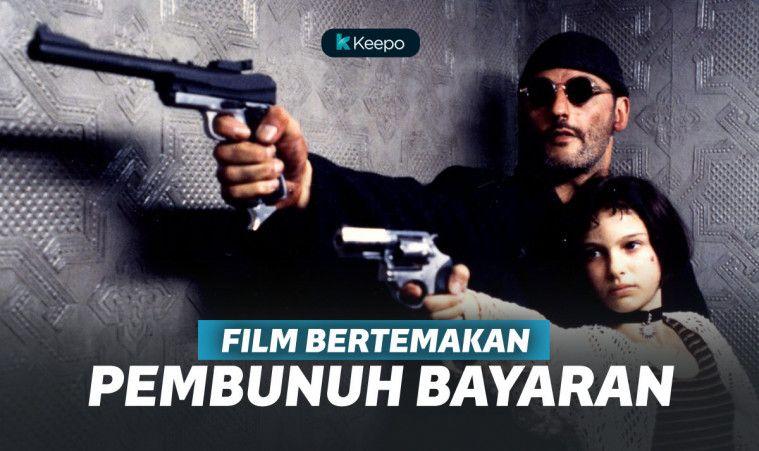 5 Film Pembunuh Bayaran Terbaik yang Siap Memicu Adrenalin Kamu