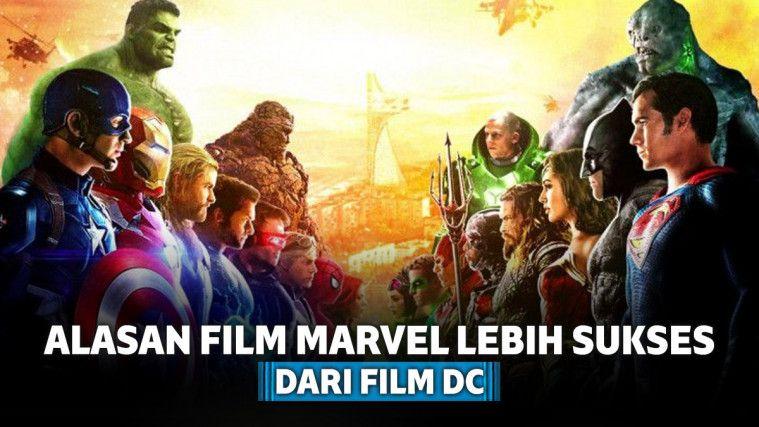 5 Alasan Kuat Film Marvel Lebih Sukses dari Film DC