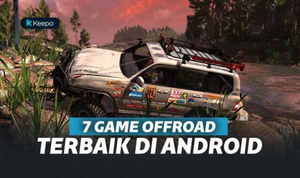 6 Game Offroad Terbaik di Android. Memacu Adrenalin!