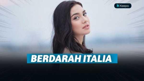 Cantik Luar Biasa dan Penuh Pesona, 5 Artis Tanah Air Ini Ternyata Berdarah Italia