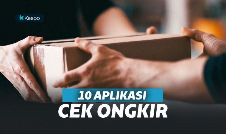 10 Aplikasi Cek Ongkir Terbaik dan Terpopuler