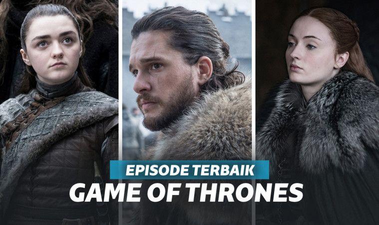5 Episode Terbaik Game of Thrones yang Selalu Ingin Ditonton Lagi