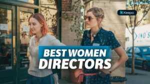 8 Film Karya Sutradara Perempuan Terbaik yang Pernah Ada