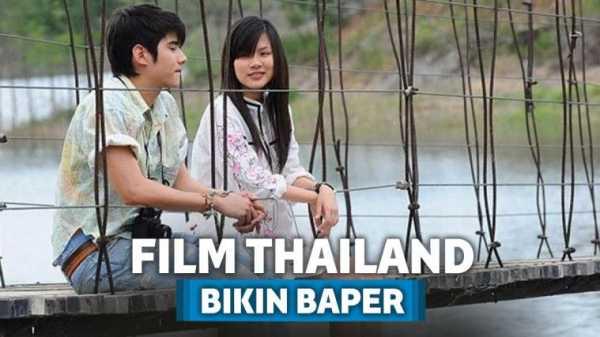 8 Film Thailand yang Bikin Baper Penontonnya