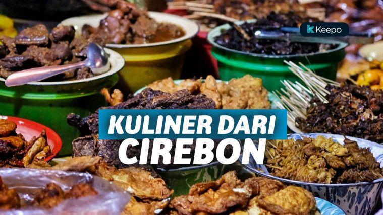 9 Kuliner Enak Cirebon yang Siap Manjakan Lidahmu