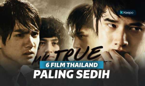 6 Film Thailand Paling Sedih Sepanjang Masa