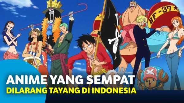 7 Serial Anime Terkenal yang Sempat Dilarang Tayang di Indonesia