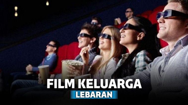 7 Film Keluarga Terbaik yang Cocok Ditonton Saat Lebaran
