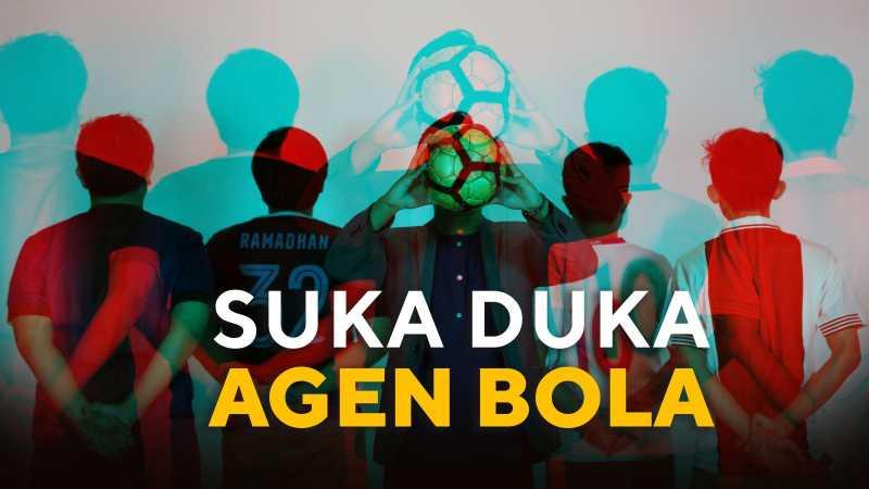 Agen Pemain: Hobi Orbitkan Darah Muda hingga Tergiur Talenta Asing