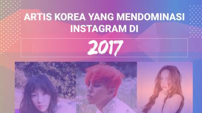 Selebriti Korea yang Mendominasi Instagram di 2017