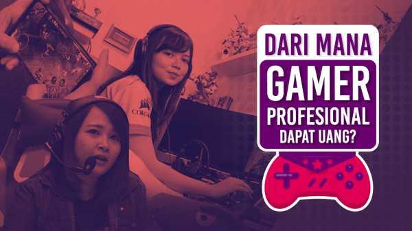 Dari Mana Gamer Profesional Dapat Uang?